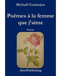 Poemes a la femme que j'aime