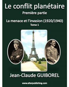La menace et l'invasion (1920/1940) (Tome 1)