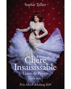 Chère Insaisissable: Liane de Pougy